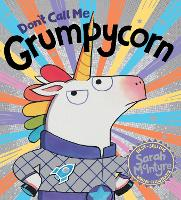 Cover for Don't Call Me Grumpycorn! (HB) by Sarah McIntyre