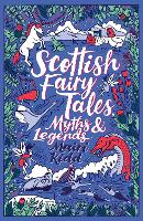 Cover for Scottish Fairy Tales, Myths and Legends by Mairi Kidd