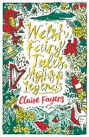 Cover for Welsh Fairy Tales, Myths and Legends by Claire Fayers