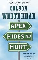 Cover for Apex Hides the Hurt by Colson Whitehead