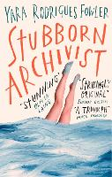Cover for Stubborn Archivist  by Yara Rodrigues Fowler