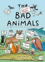 Cover for The Not BAD Animals by Sophie Corrigan