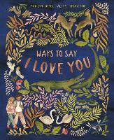 Cover for Ways to Say I Love You by Marilyn Singer