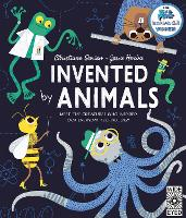 Cover for Invented by Animals Meet the creatures who inspired our everyday technology by Christiane Dorion