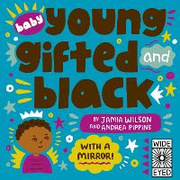Cover for Baby Young, Gifted, and Black  by Jamia Wilson