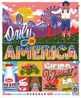 Cover for Only in America! The Weird and Wonderful 50 States by Heather Alexander