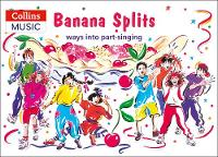 Cover for Banana Splits Ways into Part-Singing by Ana Sanderson