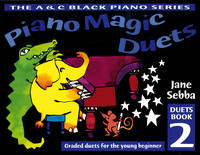 Cover for Piano Magic Duets Book 2 Graded Duets for the Young Beginner by Jane Sebba