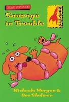 Cover for Sausage in Trouble by Michaela Morgan, Dee Shulman
