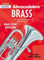 Cover for Abracadabra Tutors: Abracadabra Brass - bass clef The Way to Learn Through Songs and Tunes by Dot Fraser, Noel Fraser