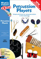 Cover for Percussion Players Simple Ideas for Using Percussion in the Classroom by Jane Sebba