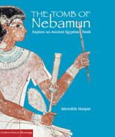 Cover for The Tomb of Nebamun Explore an Ancient Egyptian Tomb by Meredith Hooper