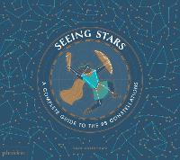 Cover for Seeing Stars A Complete Guide to the 88 Constellations by Sara Gillingham