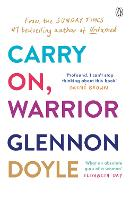 Cover for Carry On, Warrior  by Glennon Doyle