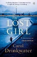 Cover for The Lost Girl A captivating tale of mystery and intrigue. Perfect for fans of Dinah Jefferies by Carol Drinkwater