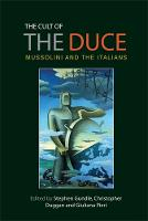 Cover for The Cult of the Duce  by Stephen Gundle