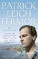 Cover for Patrick Leigh Fermor  by Artemis Cooper