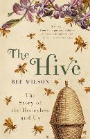 Cover for The Hive by Bee Wilson