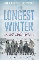 Cover for The Longest Winter Scott's Other Heroes by Meredith Hooper