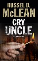 Cover for Cry Uncle  by Russel D. McLean