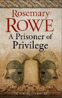 Cover for A Prisoner of Privilege by Rosemary Rowe