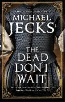 Cover for The Dead Don't Wait by Michael Jecks