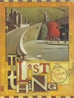 Cover for Lost Thing by Shaun Tan, Shaun Tan