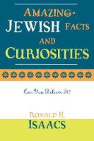 Cover for Amazing Jewish Facts and Curiosities  by Ronald H. Isaacs