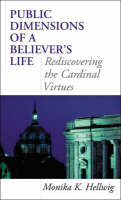 Cover for Public Dimensions of a Believer's Life  by Monika K. Hellwig