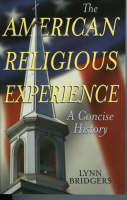 Cover for The American Religious Experience  by Lynn Bridgers