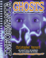 Cover for Informania Ghosts by Christopher Maynard
