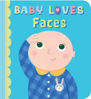 Cover for Baby Loves Faces by Julia Stone