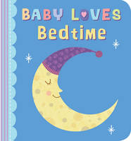 Cover for Baby Loves Bedtime by Julia Stone