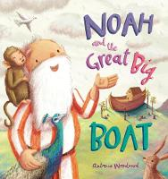 Cover for Noah and the Great Big Boat by Antonia Woodward