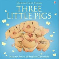Cover for Three Little Pigs by Heather Amery, Heather Amery