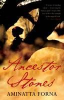 Cover for Ancestor Stones by Aminatta Forna