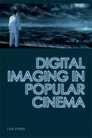 Cover for Digital Imaging in Popular Cinema by Lisa Purse