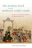 Cover for The Written Word in the Medieval Arabic Lands  by Konrad Hirschler