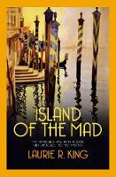 Cover for Island of the Mad by Laurie R. (Author) King