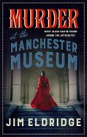 Cover for Murder at the Manchester Museum A whodunnit that will keep you guessing by Jim (Author) Eldridge