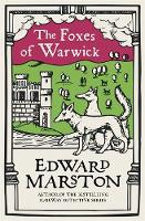Cover for The Foxes of Warwick by Edward (Author) Marston