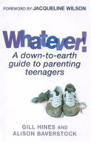 Cover for Whatever!  by Gill Hines, Alison Baverstock