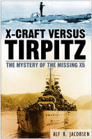 Cover for X-Craft Versus Tirpitz  by Alf R. Jacobsen