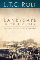 Cover for Landscape with Figures  by L T C Rolt