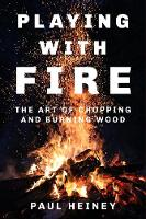 Cover for Playing With Fire  by Paul Heiney