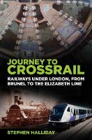 Cover for Journey to Crossrail  by Stephen Halliday