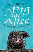 Cover for A Pig Called Alice  by Paul Heiney