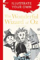 Cover for The Wonderful Wizard of Oz Illustrate Your Own by L. Frank Baum