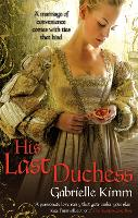 Cover for His Last Duchess by Gabrielle Kimm