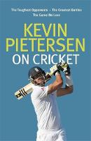 Cover for Kevin Pietersen on Cricket  by Kevin Pietersen